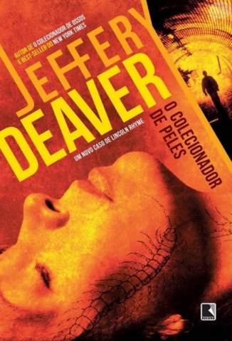Baixar O Colecionador de Peles - Jeffery Deaver ePub PDF Mobi ou Ler Online
