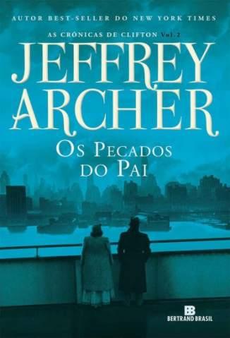 Baixar Livro Os Pecados do Pai - As Crônicas de Clifton Vol. 2 - Jeffrey Archer  em ePub PDF Mobi ou Ler Online
