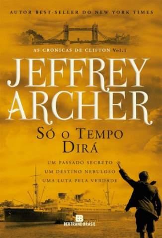 Baixar Livro Só o Tempo Dirá - As Crônicas de Clifton Vol. 1 - Jeffrey Archer em ePub PDF Mobi ou Ler Online