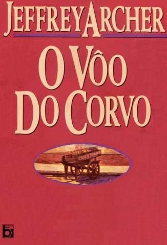 Baixar Livro O Voo do Corvo - Jeffrey Archer em ePub PDF Mobi ou Ler Online