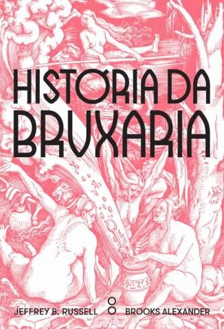 Baixar História da Bruxaria: Feiticeiras, hereges e pagãs - Jeffrey B. Russell  ePub PDF Mobi ou Ler Online