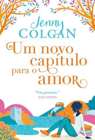 Baixar Livro Um Novo Capítulo para o Amor - Jenny Colgan em ePub PDF Mobi ou Ler Online