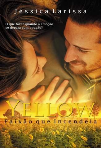 Baixar Livro Yellow: Paixão que Incendeia - Jéssica Larissa em ePub PDF Mobi ou Ler Online