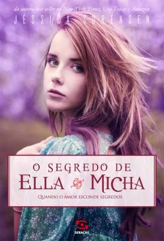 Baixar O Segredo de Ella & Micha - Ella & Micha Vol. 1 - Jessica Sorensen ePub PDF Mobi ou Ler Online