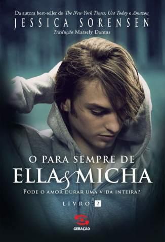 Baixar O Para Sempre de Ella & Micha - Ella & Micha Vol. 2 - Jessica Sorensen ePub PDF Mobi ou Ler Online
