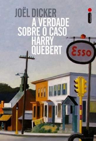 Baixar Livro A Verdade Sobre o Caso Harry Quebert - Joël Dicker em ePub PDF Mobi ou Ler Online