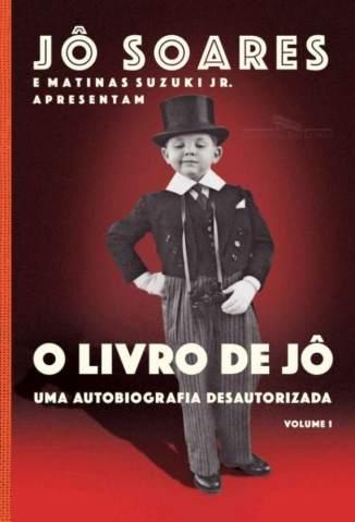 Baixar Livro O Livro de Jô uma Autobiografia Desautorizada Vol.1 - Jô Soares em ePub PDF Mobi ou Ler Online