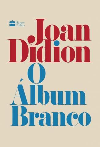 Baixar Livro O Álbum Branco - Joan Didion em ePub PDF Mobi ou Ler Online