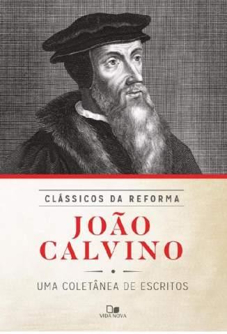 Baixar Livro Clássicos da Reforma - João Calvino em ePub PDF Mobi ou Ler Online