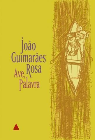 Baixar Livro Ave, Palavra - João Guimarães Rosa em ePub PDF Mobi ou Ler Online