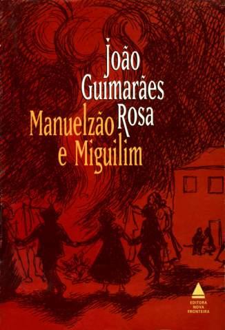 Baixar Livro Manuelzão e Miguilim - João Guimarães Rosa em ePub PDF Mobi ou Ler Online