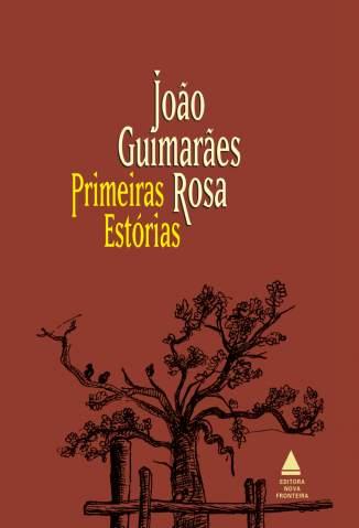 Baixar Livro Primeiras Estórias - João Guimarães Rosa em ePub PDF Mobi ou Ler Online