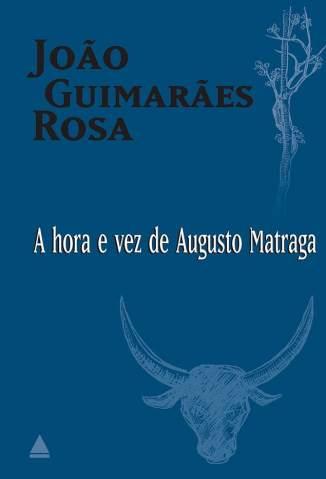 Baixar Livro A Hora e Vez de Augusto Matraga - João Guimarães Rosa em ePub PDF Mobi ou Ler Online