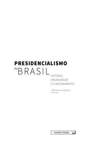 Baixar Livro Presidencialismo No Brasil: História, Organização e Funcionamento - João Paulo M. Peixoto em ePub PDF Mobi ou Ler Online