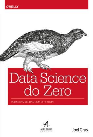 Baixar Livro Data Science do Zero: Primeiras Regras com o Python - Joel Grus em ePub PDF Mobi ou Ler Online