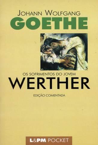Baixar Livro Os Sofrimentos do Jovem Werther - Johann Wolfgang Goethe em ePub PDF Mobi ou Ler Online
