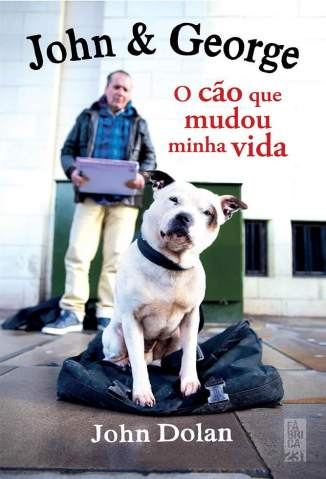 Baixar Livro John & George: o Cão que Mudou Minha Vida - John Dolan em ePub PDF Mobi ou Ler Online