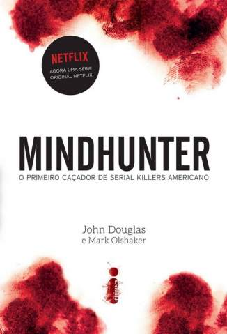Baixar Livro Mindhunter: O Primeiro Caçador de Serial Killers Americano - John Douglas em ePub PDF Mobi ou Ler Online