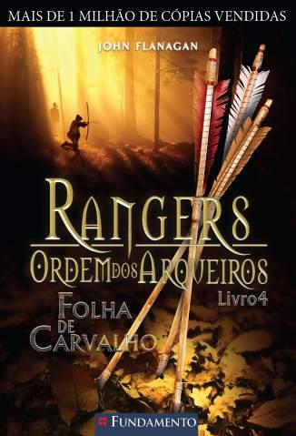 Baixar Livro Folha de Carvalho - Rangers Ordem Dos Arqueiros Vol. 4 - John Flanagan em ePub PDF Mobi ou Ler Online