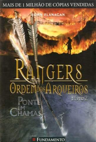 Baixar Livro Ponte Em Chamas - Rangers Ordem Dos Arqueiros Vol. 2 - John Flanagan em ePub PDF Mobi ou Ler Online
