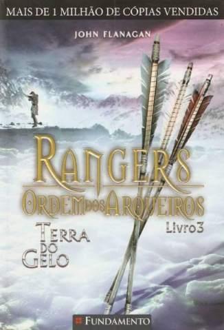 Baixar Livro Terra do Gelo - Rangers: Ordem dos Arqueiros Vol. 3 -  John Flanagan em ePub PDF Mobi ou Ler Online