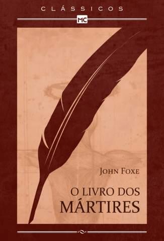 Baixar Livro O Livro dos Mártires - John Foxe em ePub PDF Mobi ou Ler Online