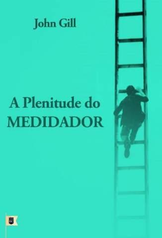 Baixar Livro A Plenitude do Mediador - John Gill em ePub PDF Mobi ou Ler Online