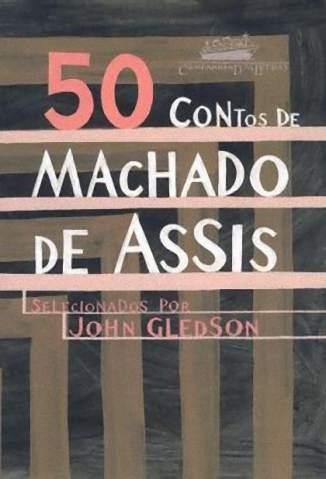 Baixar Livro 50 Contos de Machado de Assis - John Gledson em ePub PDF Mobi ou Ler Online