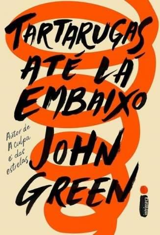 Baixar Livro Tartarugas Até Lá Embaixo - John Green em ePub PDF Mobi ou Ler Online