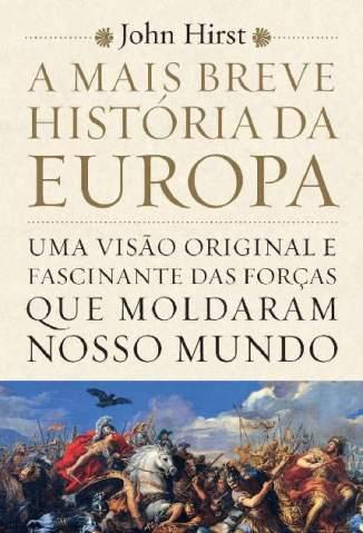 Baixar Livro A Mais Breve História da Europa - John Hirst em ePub PDF Mobi ou Ler Online