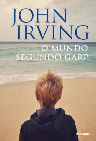 Baixar O Mundo Segundo Garp - John Irving ePub PDF Mobi ou Ler Online