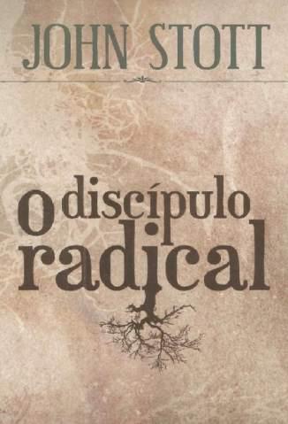 Baixar Livro O Discípulo Radical - John R. W. Stott em ePub PDF Mobi ou Ler Online