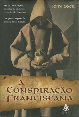 Baixar Livro A Conspiração Franciscana - John Sack em ePub PDF Mobi ou Ler Online