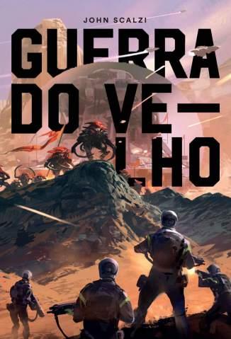 Baixar Livro Guerra do Velho - Guerra do Velho  Vol. 1 - John Scalzi em ePub PDF Mobi ou Ler Online