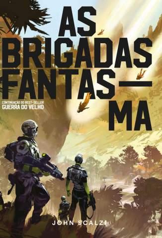 Baixar Livro As Brigadas Fantasma - Guerra do Velho Vol. 2 - John Scalzi em ePub PDF Mobi ou Ler Online