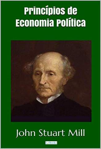 Baixar Livro Princípios de Economia Política - John Stuart Mill em ePub PDF Mobi ou Ler Online