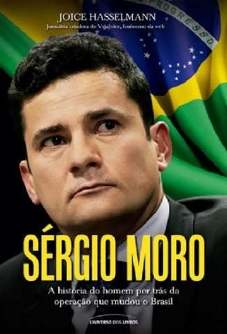 Baixar Sérgio Moro - Joice Hasselmann ePub PDF Mobi ou Ler Online