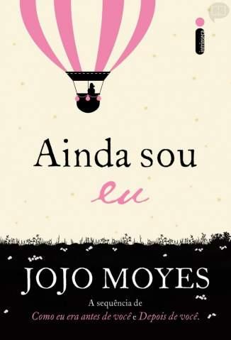 Baixar Livro Ainda Sou Eu - Como Eu Era Antes De Você Vol. 1 - Jojo Moyes em ePub PDF Mobi ou Ler Online