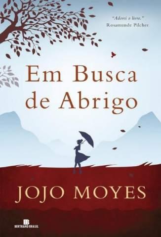 Baixar Livro Em Busca de Abrigo - Jojo Moyes em ePub PDF Mobi ou Ler Online
