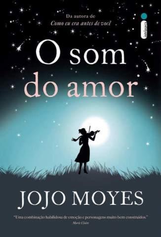 Baixar Livro O Som do Amor - Jojo Moyes em ePub PDF Mobi ou Ler Online