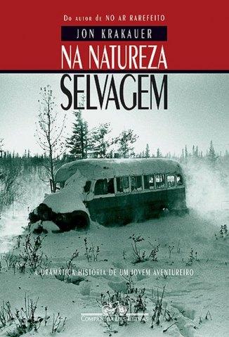 Baixar Na Natureza Selvagem - Jon Krakauer em ePub Mobi PDF ou Ler Online