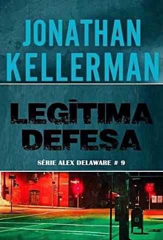 Baixar Legitima Defesa - Alex Delaware Vol. 9 - Jonathan Kellerman ePub PDF Mobi ou Ler Online
