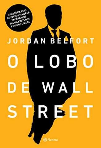 Baixar Livro O Lobo de Wall Street - Jordan Belfort em ePub PDF Mobi ou Ler Online