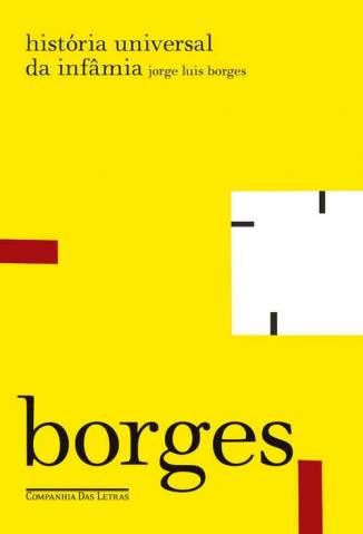 Baixar Livro História Universal da Infâmia - Jorge Luis Borges em ePub PDF Mobi ou Ler Online