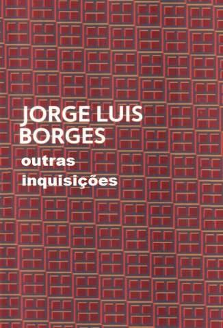 Baixar Outras Inquisições - Jorge Luis Borges ePub PDF Mobi ou Ler Online