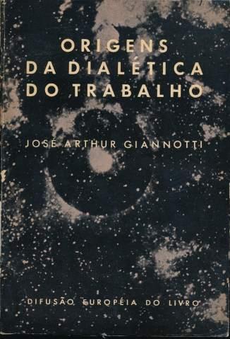 Baixar Livro Origens da Dialética do Trabalho -  José Arthur Giannotti em ePub PDF Mobi ou Ler Online