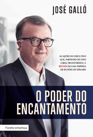 Baixar Livro O Poder do Encantamento - José Galló em ePub PDF Mobi ou Ler Online