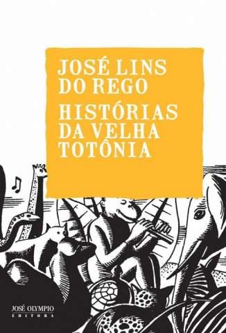 Baixar Livro Histórias da Velha Totônia - José Lins do Rego em ePub PDF Mobi ou Ler Online
