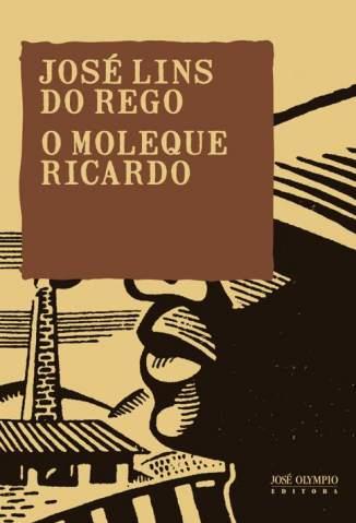 Baixar Livro O Moleque Ricardo - José Lins do Rego em ePub PDF Mobi ou Ler Online