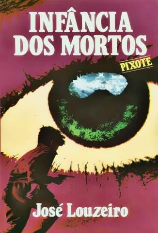 Baixar Livro Pixote, Infância Dos Mortos - José Louzeiro em ePub PDF Mobi ou Ler Online
